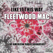 Like It This Way (Live) by Fleetwood Mac