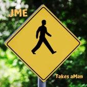 Takes A Man von JME