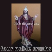 This is the new way by Four Noble Truths