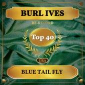 Blue Tail Fly (Billboard Hot 100 - No 24) von Burl Ives