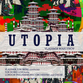 Vladimir Martynov: Utopia by London Philharmonic Orchestra