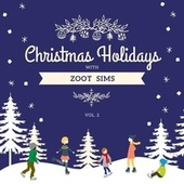 Christmas Holidays with Zoot Sims, Vol. 2 von Zoot Sims
