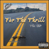 For The Thrill by MC Thrillz