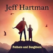 Fathers and Daughters by Jeff Hartman