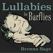 Lullabies for Barflies de Brenna Sage