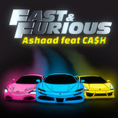 Fast & Furious by Ashaad