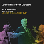Sir Adrian Boult: A Musical Legacy, Vol. 4 by London Philharmonic Orchestra