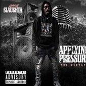 Applying Pressure by Slaughta