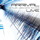Arrival Live (feat. Russ Miller, Rick Krive & Jerry Watts) by Arrival