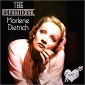 The Inspirational Marlene Dietrich - Part 2 by Marlene Dietrich