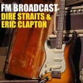 FM Broadcast Dire Straits & Eric Clapton by Dire Straits