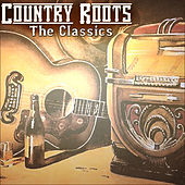 Country Roots - The Classics de Various Artists