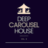 Deep-House Carousel, Vol. 3 by Various Artists