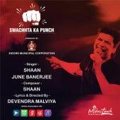 Swachhta ka Punch by Shaan