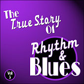 The True Story Of Rhythm And Blues - Vol 3 de Various Artists