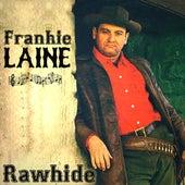 Frankie Laine - Rawhide by Frankie Laine