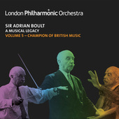 Sir Adrian Boult: A Musical Legacy, Vol. 5 by London Philharmonic Orchestra