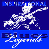 Inspirational Blues Legends von Various Artists