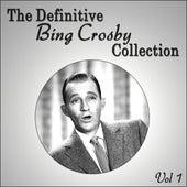 The Definitive Bing Crosby Collection - Vol 1 von Bing Crosby