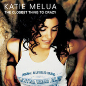 The Closest Thing To Crazy by Katie Melua