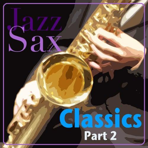 Jazz Sax Classics - Part 2 by Various Artists