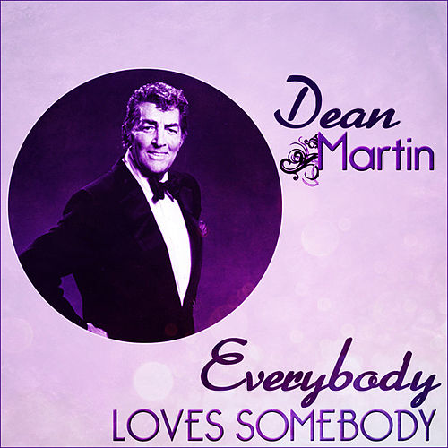 Dean Martin - Everybody Loves Somebody by Dean Martin