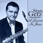 A Lesson In Jazz - Stan Getz by Stan Getz
