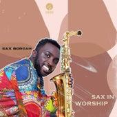 Sax In Worship by Sax Borsah