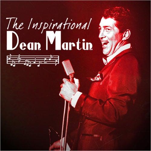 The Inspirational Dean Martin by Dean Martin