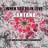 When You're In Love (Live) von Santana