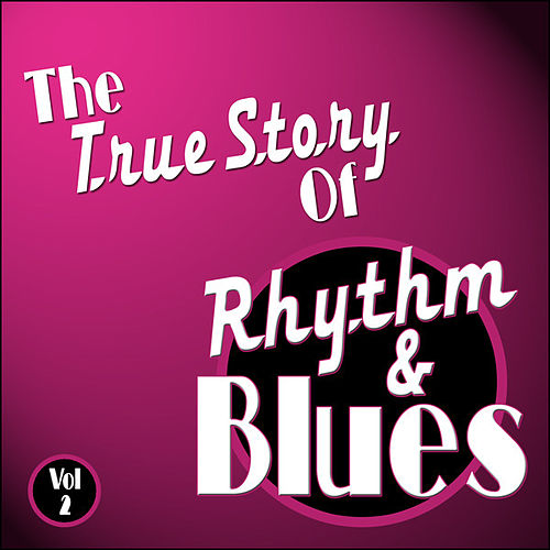 The True Story Of Rhythm And Blues - Vol 2 by Various Artists