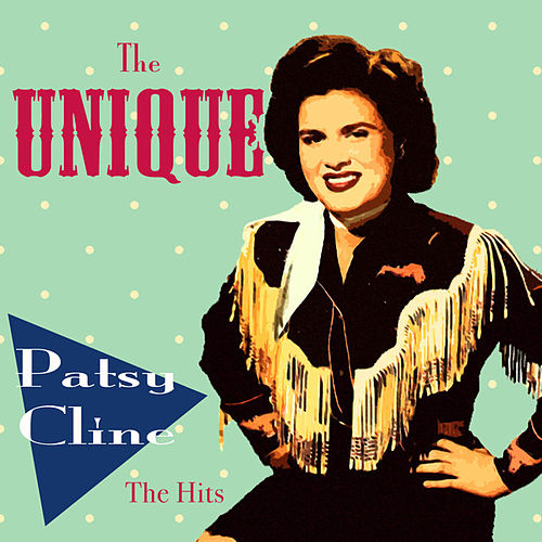 The Unique  Patsy Cline - The Hits by Patsy Cline