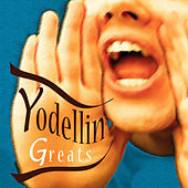Yodellin Greats by Various Artists