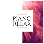 Piano Relax: Music to Relieve Fever de Various Artists