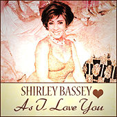As I Love You by Shirley Bassey