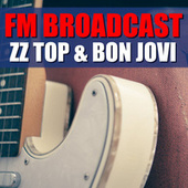 FM Broadcast ZZ Top & Bon Jovi von ZZ Top