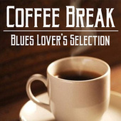 Coffee Break Blues Lover's Selection de Various Artists
