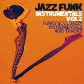Jazz Funk Instrumentals Vol. 2 (Funky Soul Jazzy Instrumental Acid Tracks) von Various Artists