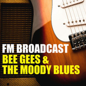 FM Broadcast Bee Gees & The Moody Blues de Bee Gees
