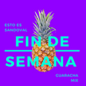 FIN DE SEMANA (Guaracha Mix) de Esto Es Sandoval