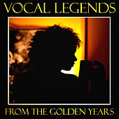 Vocal Legends From The Golden Years by Various Artists
