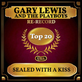 Sealed with a Kiss (Billboard Hot 100 - No 19) by Gary Lewis & The Playboys