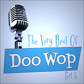 The Very Best Of Doo-Wop - Part 5 by Various Artists
