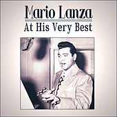 Mario Lanza At His Very Best by Mario Lanza