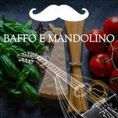 Baffo e mandolino (Le migliori canzoni italiane di sempre) von Various Artists
