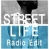 Street Life (Radio Edit) von Mike Phillips