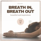 Breath In, Breath Out (Beautiful Soul Inspirations), Vol. 1 von Various Artists