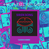 Siren Song (Cassius Remix) by The Tribe Of Good