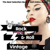 Rock & Roll Vintage (The Best Selection Rock & Roll Oldies Music) von Various Artists
