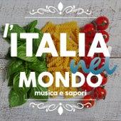L'italia nel mondo musica e sapori von Various Artists